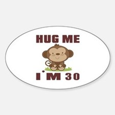 Hug Me I Am 30 Decal