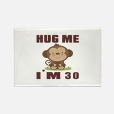 Hug Me I Am 30 Rectangle Magnet