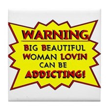 BBW LOVIN CAN BE ADDICTING! Tile Coaster