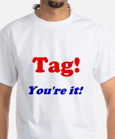 Tag! You're it! Shirt