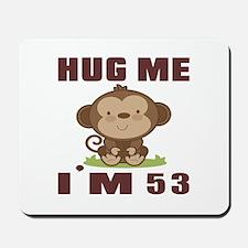 Hug Me I Am 53 Mousepad
