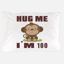 Hug Me I Am 100 Pillow Case