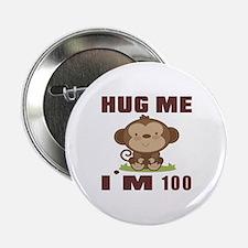 "Hug Me I Am 100 2.25"" Button"