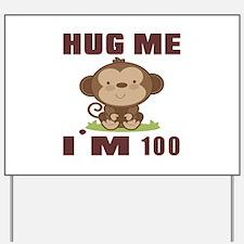 Hug Me I Am 100 Yard Sign