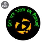 "Get yer 'ween on... 3.5"" Button (10 pack)"