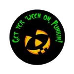 "Get yer 'ween on... 3.5"" Button"