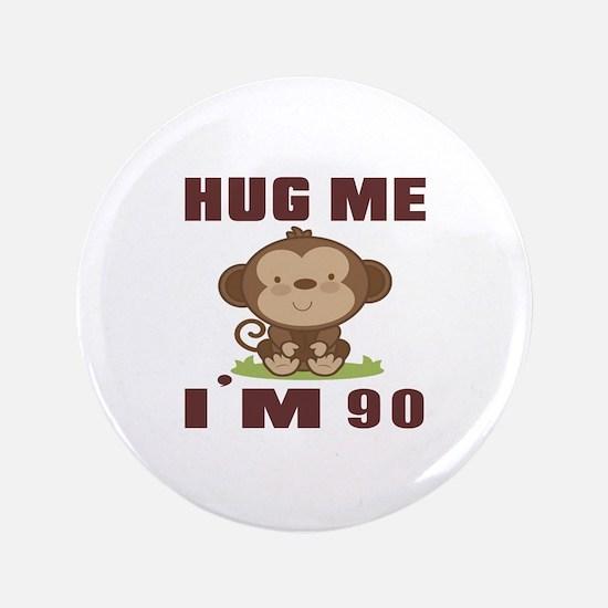 Hug Me I Am 90 Button