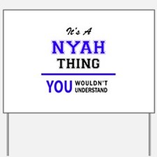 It's NYAH thing, you wouldn't understand Yard Sign