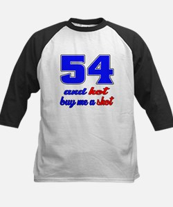 54 and hot buy me a shot Tee