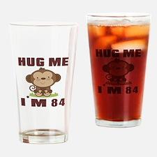 Hug Me I Am 84 Drinking Glass