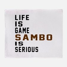 Life Is Game Sambo Is Serious Throw Blanket