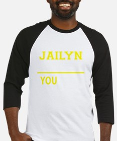 JAILYN thing, you wouldn't underst Baseball Jersey