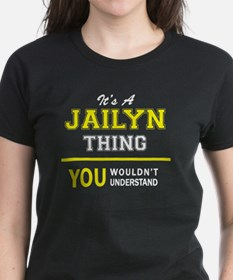 JAILYN thing, you wouldn't understand ! T-Shirt