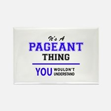 It's PAGEANT thing, you wouldn't understan Magnets