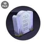 """I Told You 3.5"""" Button (10 pack)"""