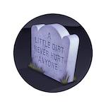 """A Little Dirt 3.5"""" Button (100 pack)"""