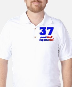 37 and hot buy me a shot T-Shirt