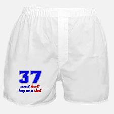 37 and hot buy me a shot Boxer Shorts