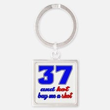 37 and hot buy me a shot Square Keychain