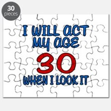 I Will Act My Age 30 When I Look It Puzzle