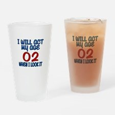 I Will Act My Age 02 When I Look It Drinking Glass