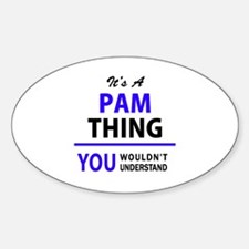 It's PAM thing, you wouldn't understand Decal