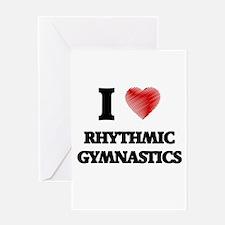 I Love Rhythmic Gymnastics Greeting Cards