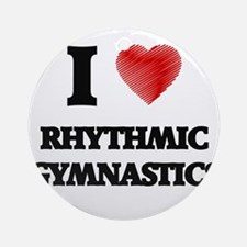 I Love Rhythmic Gymnastics Round Ornament