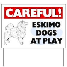 Careful Eskimo Dogs At Play Yard Sign