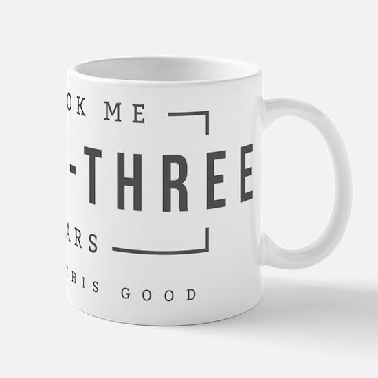 Took Me Thirty Three Years Mugs