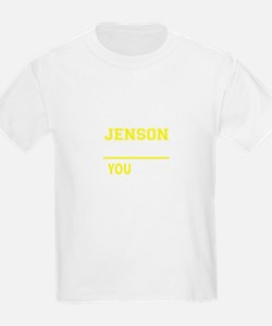 JENSON thing, you wouldn't understand ! T-Shirt