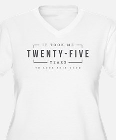 Took Me Twenty Five Years Plus Size T-Shirt