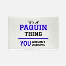 It's PAQUIN thing, you wouldn't understand Magnets