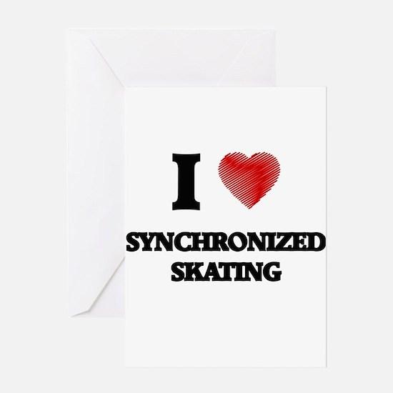 I Love Synchronized Skating Greeting Cards