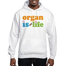 Organ Is My Life Hoodie