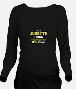 JOSETTE thing, you w Long Sleeve Maternity T-Shirt
