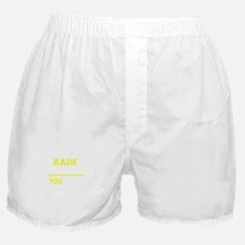 KADE thing, you wouldn't understand ! Boxer Shorts