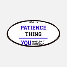 It's PATIENCE thing, you wouldn't understand Patch
