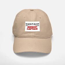 """The World's Greatest Banquet Baseball Baseball Captain"" Baseball Baseball Cap"