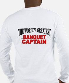 """""""The World's Greatest Banquet Captain"""" Long Sleeve"""