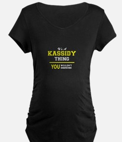 KASSIDY thing, you wouldn't unde Maternity T-Shirt