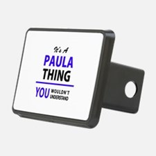 It's PAULA thing, you woul Hitch Cover