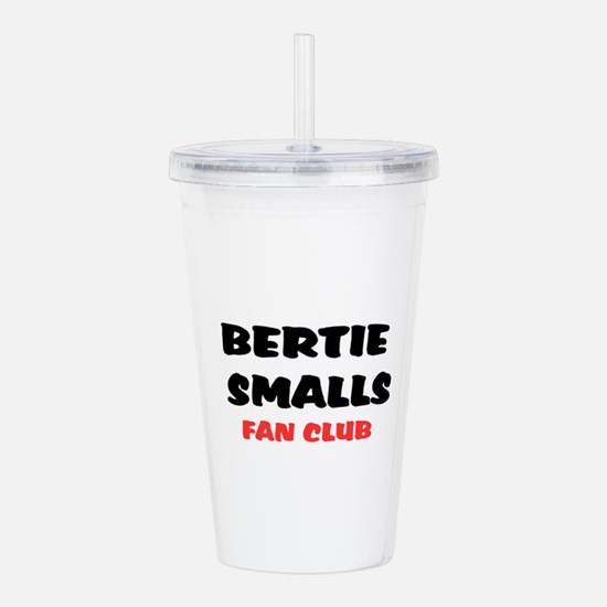 BERTIE SMALLS FAN CLUB Acrylic Double-wall Tumbler