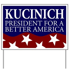 Kucinich for President Yard Sign
