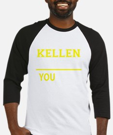 KELLEN thing, you wouldn't underst Baseball Jersey