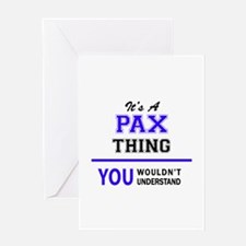 It's PAX thing, you wouldn't unders Greeting Cards