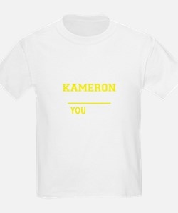 KAMERON thing, you wouldn't understand ! T-Shirt