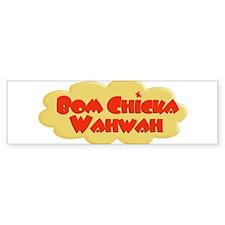 Bom Chicka wah wah Bumper Bumper Sticker