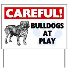 Careful Bulldogs At Play Yard Sign