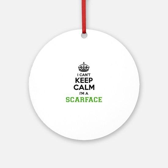 Scarface I cant keeep calm Round Ornament